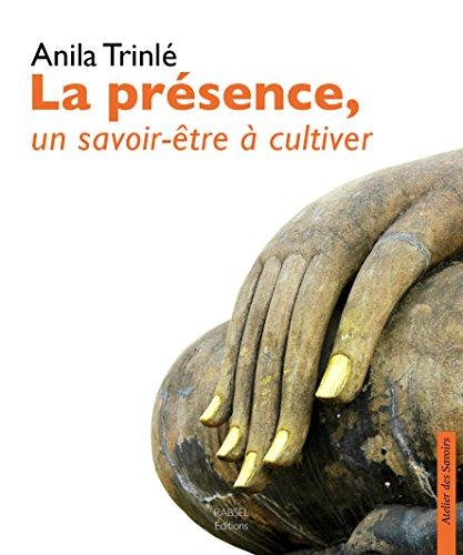 La présence, un savoir-être à cultiver