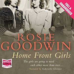 Home Front Girls | [Rosie Goodwin]