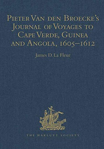 Pieter Van den Broecke's Journal of Voyages to Cape Verde, Guinea and Angola, 1605-1612 (Hakluyt Society, Third Series)