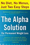 img - for The Alpha Solution for Permanent Weight Loss: Harness the Power of Your Subconscious Mind to Change Your Relationship with Food--Forever book / textbook / text book
