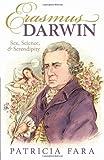 Erasmus Darwin: Sex, Science, and Serendipity