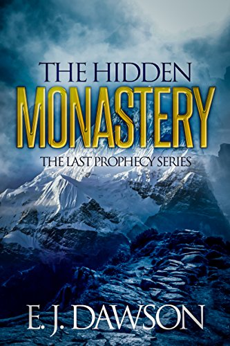 Book: The Hidden Monastery (The Last Prophecy Series Book 1) by E. J. Dawson