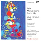 Mendelssohn: Vom Himmel Hoch / Ave Maris Stella / Te Deum In D Major