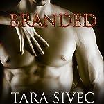 Branded: Ignite Trilogy #2 | Tara Sivec