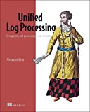 Unified Log Processing: Integrating and Processing Event Streams Manning Pubns Co