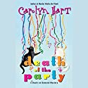 Death of the Party (       UNABRIDGED) by Carolyn Hart Narrated by Kate Reading