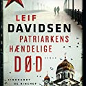 Patriarkens hændelige død [The Patriarch's Accidental Death] (       UNABRIDGED) by Leif Davidsen Narrated by Paul Becker