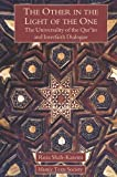 The Other in the Light of the One: The Universality of the Qur'an and Interfaith Dialogue