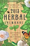 img - for Llewellyn's 2013 Herbal Almanac: Herbs for Growing & Gathering, Cooking & Crafts, Health & Beauty, History, Myth & Lore (Annuals - Herbal Almanac) by Llewellyn [2012] book / textbook / text book
