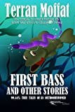 img - for First Bass and Other Stories: 99.44% True Tales of an Outdoorswoman book / textbook / text book