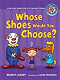 Whose Shoes Would You Choose? (Sounds Like Reading) (0761342079) by Cleary, Brian P.