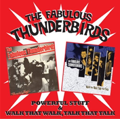 Fabulous Thunderbirds - Powerful Stuff / Walk That Walk Talk That Talk
