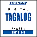 Tagalog Phase 1, Unit 01-05: Learn to Speak and Understand Tagalog with Pimsleur Language Programs Audiobook by  Pimsleur Narrated by  Pimsleur