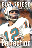 img - for Perfection: The Inside Story of the 1972 Miami Dolphins' Perfect Season book / textbook / text book