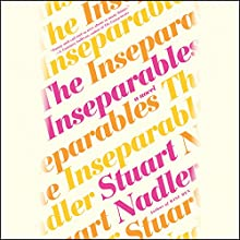 The Inseparables: A Novel Audiobook by Stuart Nadler Narrated by Caitlin Kelly