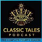 The Classic Tales Podcast, Season Four Hörbuch von Oscar Wilde, L. Frank Baum, H. P. Lovecraft, G. K. Chesterton, Arthur Conan Doyle Gesprochen von: B. J. Harrison