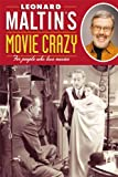 Leonard Maltins Movie Crazy: For People Who Love Movies