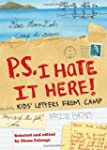 P.S. I Hate it Here: Kids' Letters fr...