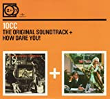 10cc 2 for 1: The Original Soundtrack / How Dare You!