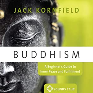 Buddhism: A Beginner's Guide to Inner Peace and Fufillment | [Jack Kornfield]