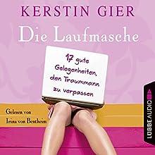 Die Laufmasche: 17 gute Gelegenheiten, den Traummann zu vergessen Hörbuch von Kerstin Gier Gesprochen von: Irina von Bentheim