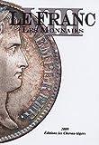 echange, troc Michel Prieur, Stéphane Desrousseaux, Laurent Schmitt, Collectif - Le Franc VIII : les monnaies