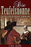 Image de Die Teufelsnonne: Historischer Roman