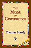 The Mayor of Casterbridge (1595405224) by Thomas Hardy
