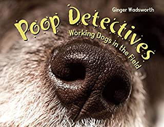 Book Cover: Poop Detectives: Working Dogs in the Field