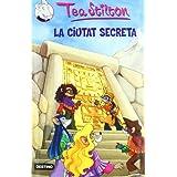 La ciutat secreta (TEA STILTON)