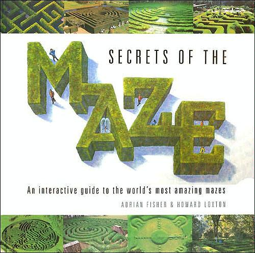 Secrets of the Maze, Fisher, Adrian; Loxton, Howard
