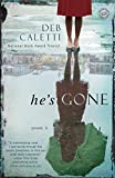 He's Gone: A Novel (0345534352) by Caletti, Deb