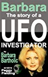 Barbara: The Story of a UFO Investigator