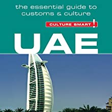 UAE - Culture Smart!: The Essential Guide to Customs and Culture Audiobook by John Walsh Narrated by Anna Bentinck