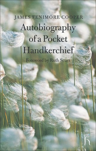 Autobiography of a Pocket Handkerchief (Hesperus Classics), James Fenimore Cooper