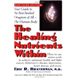 Healing Nutrients Within: Your Guide to the Best-stocked Drugstore of All the Human Bodyby Eric R. Braverman