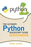 img - for Python :The Ultimate Python Quickstart Guide - From Begginer To Expert (Hands On Projects, Machine Learning, Learn Coding Fast,Learning code,Database) book / textbook / text book