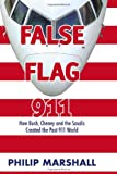 Search : False Flag 911: How Bush, Cheney and the Saudis Created the Post-911 World