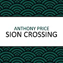 Sion Crossing (       UNABRIDGED) by Anthony Price Narrated by Steve Cree