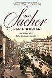 Image de Anna Sacher und ihr Hotel: Im Wien der Jahrhundertwende