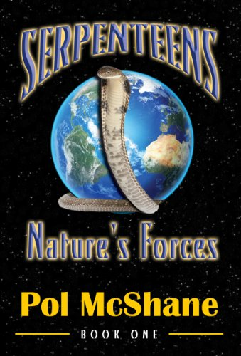 Book: Serpenteens-Nature's Forces by Pol McShane