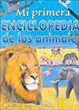 Mi Primera Enciclopedia de Animales (Spanish Edition)