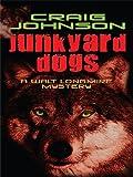 img - for By Craig Johnson Junkyard Dogs (Walt Longmire Mystery) (Lrg) book / textbook / text book