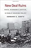 img - for New Deal Ruins: Race, Economic Justice, and Public Housing Policy book / textbook / text book