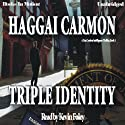 Triple Identity: Dan Gordon Series, Book 1 (       UNABRIDGED) by Haggai Carmon Narrated by Kevin Foley