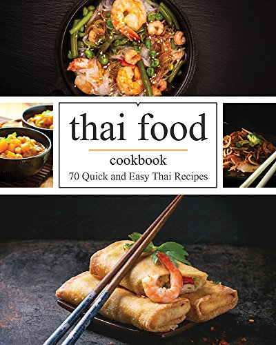 Quick and Easy Thai: 70 Quick and Easy Thai Recipes by Cynthia Davisson