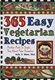 365 Easy Vegetarian Recipes: Meatless Meals So Simple, They Almost Make Themselves