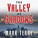 The Valley of Shadows (       UNABRIDGED) by Mark Terry Narrated by Tim Campbell