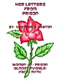 Her Letters from Prison: Women-in-Prison (Almost Invisible) (Fact / Myth)