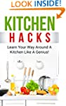 Kitchen Hacks: Learn Your Way Around...